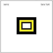 Tara Fuki: Sens 【予約受付中】
