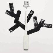 Diego Schissi Quinteto: Te 【予約受付中】