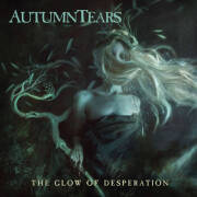 Autumn Tears: The Glow Of Desperation  【予約受付中】