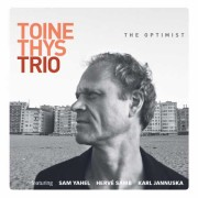 Toine Thys Trio: The Optimist 【予約受付中】