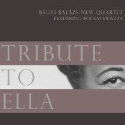 Bagyi Balazs New Quartet: Tribute to Ella 【予約受付中】