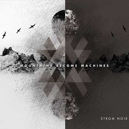 Strom Noir: Mountains Become Machines 【予約受付中】