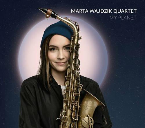Marta Wajdzik Quartet: My Planet  【予約受付中】