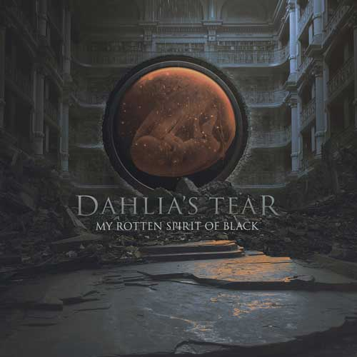 Dahlia's Tear: My Rotten Spirit Of Black 【予約受付中】