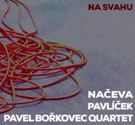 Naceva , Pavlicek , Pavel Borkovec Quartet: Na Svahu 【予約受付中】