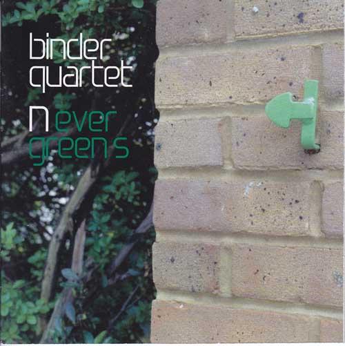 Binder Quartet: Nevergreens 【予約受付中】