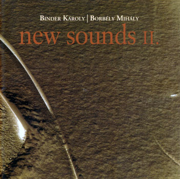 Binder Karoly, Borbely Mihaly: New Sounds II. 【予約受付中】