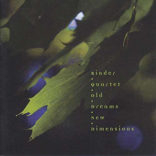 Binder Quartet: Old Dreams New Dimensions 【予約受付中】