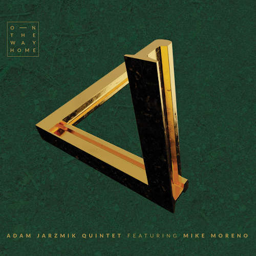 Adam Jarzmik Quintet Featuring Mike Moreno: On The Way Home 【予約受付中】
