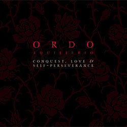 Ordo Equilibrio: Conquest, Love & Self Perseverance 【予約受付中】