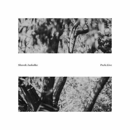Slawek Jaskulke: Park.Live 【予約受付中】