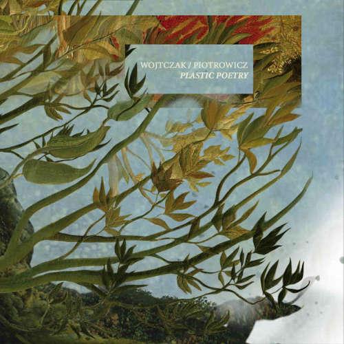 Irek Wojtczak / Kamil Piotrowicz: Plastic Poetry 【予約受付中】