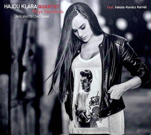 Hajdu Klara Quartet: Plays Standards - Dedicated to Chet Baker 【予約受付中】
