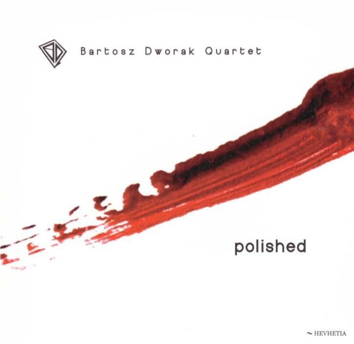 Bartosz Dworak Quartet: Polished 【予約受付中】