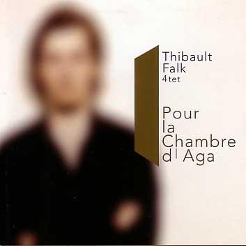 Thibault Falk: Pour La Chambre d'Aga