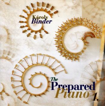 Karoly Binder: The Prepared Piano 1. 【予約受付中】
