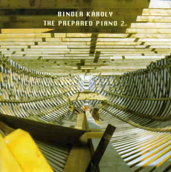 Karoly Binder: The Prepared Piano 2. 【予約受付中】