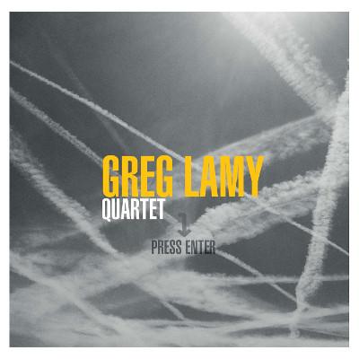 Greg Lamy Quartet: Press Enter  【予約受付中】