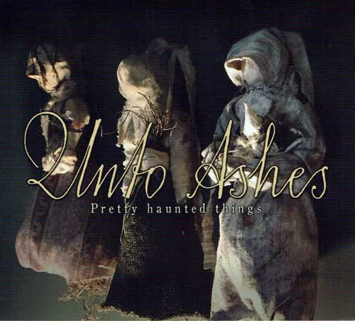 Unto Ashes: Pretty Haunted Things 【予約受付中】