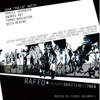 Raffo: Guarda Que Viene El Tren - Musica de Flores Volumen 1 【予約受付中】