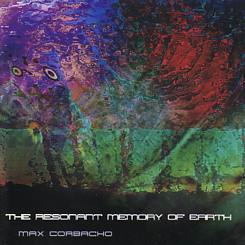 Max Corbacho: The Resonant Memory of Earth