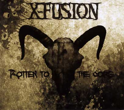 X-Fusion: Rotten To The Core -Limited Edition-