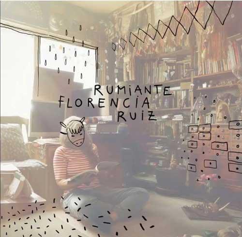 Florencia Ruiz: Ruminate 【予約受付中】