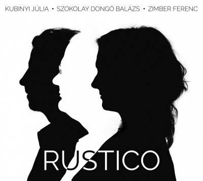 Kubinyi Julia/Szokolay Dongo Balazs/Zimber Ferenc: Rustico 【予約受付中】