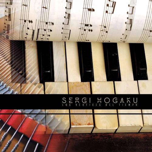 Sergi Hogaku: LOS VERTICES DEL TIEMPO 【予約受付中】
