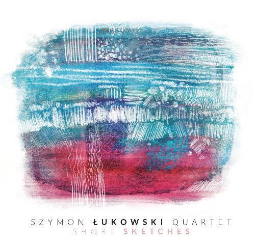 Szymon Lukowski Quintet: Short Sketches 【予約受付中】