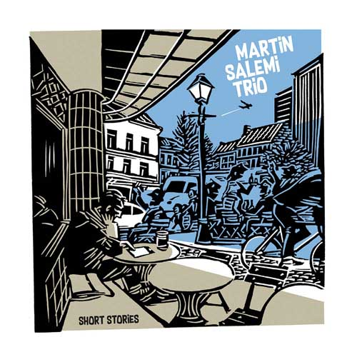 Martin Salemi Trio: Short Stories 【予約受付中】