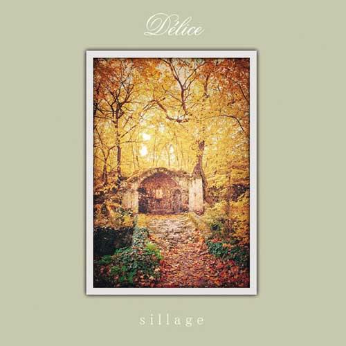 Delice: Sillage 【予約受付中】