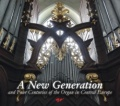 A NEW GENERATION & FOUR CENTURIES OF THE ORGAN IN CENTRAL EUROPE(2CD) 【予約受付中】