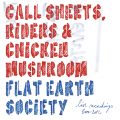 Flat Earth Society: Call Sheets, Riders & Chicken Muschroom [Live Recordings 2000-2012]【予約受付中】