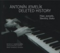 ANTONIN JEMELIK / DELETED HISTORY: Fiser, Jemelik, Slavicky, Sluka 【予約受付中】