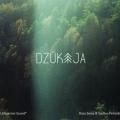 Rasa Serra & Saulius Petreikis:  Dzukija 【予約受付中】