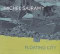 Michel Sajrawy: Floating City 【予約受付中】