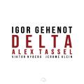 Igor Gehenot: Delta 【予約受付中】