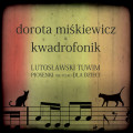 Dorota Miskiewicz & Kwadrofonik: Lutoslawski Tuwim. Piosenki Nie Tylko Dla Dzieci