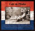 Cafe De L'Enfer: Marchant A Quatre Pattes Au-devant De La Redemption (2011)