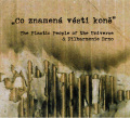 The Plastic People of The Univers: Co znamena vesti kone (CD+DVD) 【予約受付中】