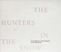 Anemone Tube, Jarl & Monocube: The Hunters In The Snow - A Contemplation On Pieter Bruegel's Series Of The Seasons  【予約受付中】