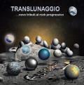 Aurora Lunare: Translunaggio...Nove Tributi Al Rock Progressivo【予約受付中】