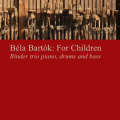 Binder Trio: Bela Bartok: For Children  【予約受付中】
