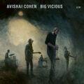 Avishai Cohen Big Vicious: Big Vicious 【予約受付中】
