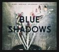 BLUE SHADOWS 【予約受付中】