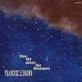 Francesco Bruno quartet: Blue Sky Above The Dreamers  【予約受付中】