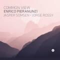 Enrico Pieranunzi, Jasper Somsen, Jorge Rossy: Common View  【予約受付中】