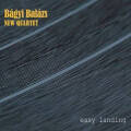 Bagyi Balazs New Quartet: Easy Landing 【予約受付中】