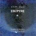 Elliott Sharp, Donella Del Monaco, Steve Piccolo: EM/PYRE 【予約受付中】